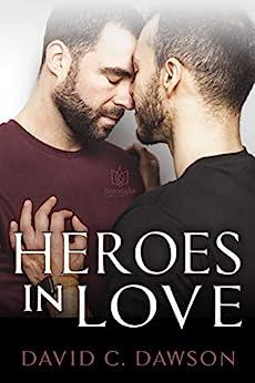 Heroes in Love by [Dawson, David C]