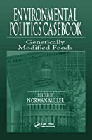 Environmental Politics Casebook: Genetically Modified Foods [並行輸入品]