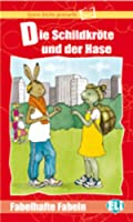 Lesen Leicht Gemacht - Fabelhafte Fabeln: Die Schildkrote Und Der Hase - Book
