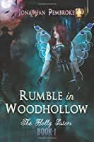 Rumble in Woodhollow (The Holly Sisters)