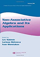 Non-Associative Algebra and Its Applications (Lecture Notes in Pure and Applied Mathematics)