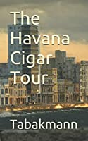 The Havana Cigar Tour