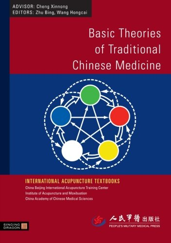 Download Basic Theories of Traditional Chinese Medicine (International Acupuncture Textbooks) 1848190387