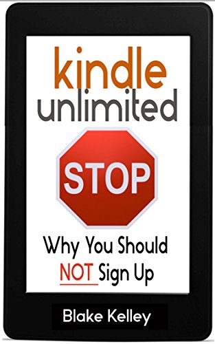 Kindle Unlimited: Why You Should NOT Sign Up (English Edition) -