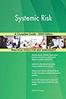 Systemic Risk A Complete Guide - 2020 Edition