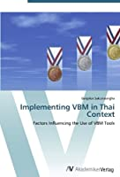Implementing VBM in Thai Context: Factors Influencing the Use of VBM Tools