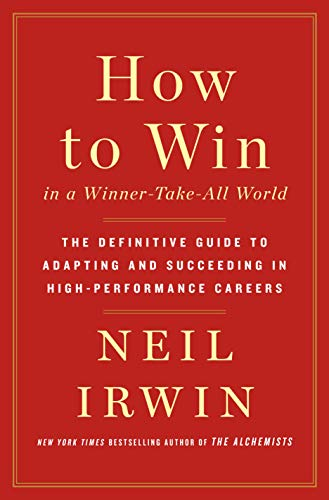How to Win in a Winner-Take-All World: The Definitive Guide to Adapting and Succeeding in High-Performance Careers (English Edition)