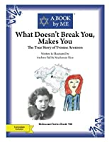 What Doesn't Break You Makes You: The True Story of Yvonne Aronson (A BOOK by ME) [並行輸入品]