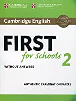 Cambridge English First for Schools 2 Student's Book without answers: Authentic Examination Papers (FCE Practice Tests)