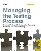 Managing the Testing Process: Practical Tools and Techniques for Managing Hardware and Software Testing