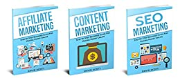 Internet Marketing: 3 Manuscripts - Affiliate Marketing Beginner Guide, Content Marketing Beginner Guide, SEO Marketing Beginner Guide by [Scott, David]