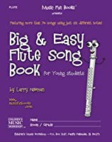 Big and Easy Flute Song Book: for Young Students
