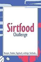 Sirtfood Challenge: Rezepte, Tracker, Tagebuch, wichtige Sirtfoods...