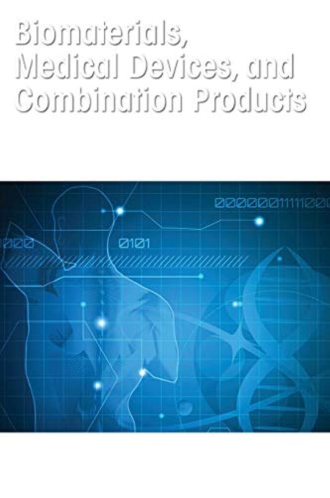 気付くとらえどころのないアデレードBiomaterials, Medical Devices, and Combination Products: Biocompatibility Testing and Safety Assessment