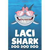 Laci - Shark Doo Doo Doo: Blank Ruled Personalized & Customized Name Shark Notebook Journal for Girls & Women. Funny Sharks Desk Accessories Item for Writing Primary / Kindergarten & Back To School Supplies, Birthday & Christmas Gift for Women.