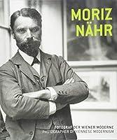 Moriz Naehr. Fotograf der Wiener Moderne / Photographer of Viennese Modernism