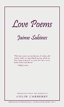 Love Poems (Biblioasis International Translation Series Book 7) by [Sabines, Jaime]