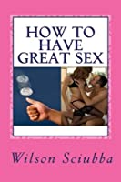 How to Have Great Sex: Both Sides of the Coin