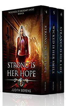 The School of Necessary Magic Boxed Set Two (Books 4-6): (Strong Is Her Hope, Wicked Is Her Smile, Strange Is Her Life) (The School of Necessary Magic Boxed Sets Book 2) by [Berens, Judith, Carr, Martha, Anderle, Michael]