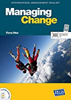 International Management English Series: Managing Change B2-C1: Coursebook with Audio CD (DELTA International Management English Series)