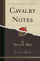 Cavalry Notes (Classic Reprint)