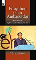 Education of an Ambassador:: Reflections on Higher Education Reform in Kerala
