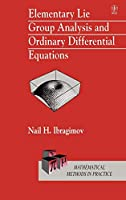 Elementary Lie Group Analysis and Ordinary Differential Equations (Wiley Series in Mathematical Methods in Practice.)