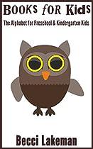 Books for Kids: The Alphabet for Preschool & Kindergarten Kids (eBooks for Kids, Books for Kids, Alphabet Books for Kids, & ABC Books for Kids. Book 7) (English Edition)