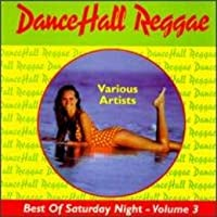 Dancehall Reggae 3: Best of Saturday Night
