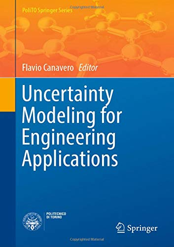 Download Uncertainty Modeling for Engineering Applications (PoliTO Springer Series) 3030048691