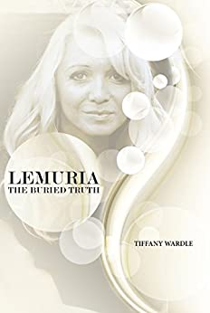 Lemuria The Buried Truth by [Wardle, Tiffany]