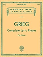Complete Lyric Pieces (Schirmer's Library of Musical Classics)