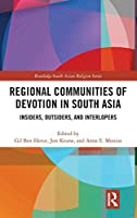 Regional Communities of Devotion in South Asia: Insiders, Outsiders, and Interlopers (Routledge South Asian Religion Series)