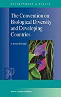 The Convention on Biological Diversity and Developing Countries (Environment & Policy)