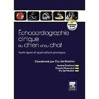 Echocardiographie clinique du chien et du chat: Techniques et applications pratiques (French Edition)