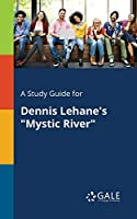 A Study Guide for Dennis Lehane's Mystic River