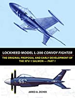 Lockheed Model L-200 Convoy Fighter: The Original Proposal and Early Development of the Xfv-1 Salmon - Part 1