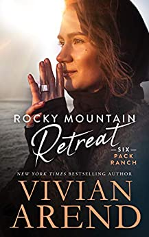 Rocky Mountain Retreat (Six Pack Ranch Book 8) by [Arend, Vivian]
