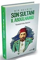 Bir Devrin Son Sultani 2. Abdulhamid