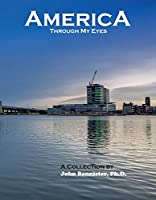 America Through My Eyes: A Collection