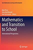 Mathematics and Transition to School: International Perspectives (Early Mathematics Learning and Development)