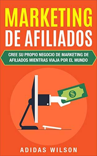 Marketing De Afiliados: Cree S...