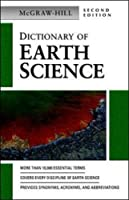 Dictionary of Earth Science (Mcgraw Hill Dictionary of Earth Science)