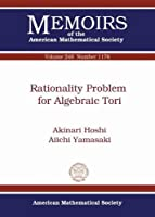 Rationality Problem for Algebraic Tori (Memoirs of the American Mathematical Society)