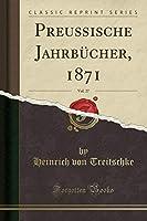 Preu?ische Jahrb?cher 1871 Vol. 27 (Classic Reprint) (German Edition)【洋書】 [並行輸入品]