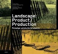 Landscape/ Paisatge: Product/Production/ Producte/Produccio: Catalogue of the IV European Landscape Biennial 2006