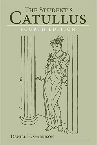 Download Student's Catullus (Oklahoma Series in Classical Culture) 0806142324