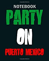 Notebook: party on puerto - 50 sheets, 100 pages - 8 x 10 inches