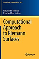 Computational Approach to Riemann Surfaces (Lecture Notes in Mathematics)