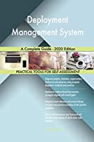 Deployment Management System A Complete Guide - 2020 Edition